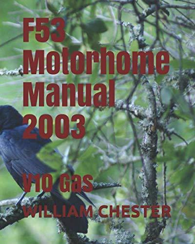 F53 Motorhome Manual 2003: V10 Gas