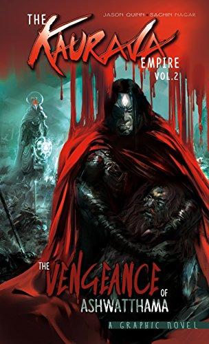 The Kaurava Empire: Volume Two: The Vengeance of Ashwatthama (Campfire Graphic Novels)