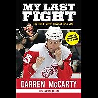 My Last Fight: The True Story of a Hockey Rock Star