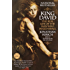 King David: The Real Life of the Man Who Ruled Israel (Ballantine Reader's Circle)