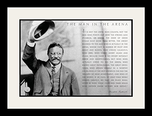 Theodore Teddy Roosevelt the Man in the Arena Quote (Raising Hat) 19x25 Double Matted to 13x19 Framed Picture by WeSellPhotos