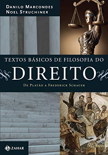 Textos básicos de filosofia do direito: De Platão a Frederick Schauer