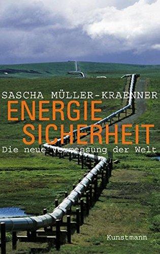 Energiesicherheit: Die neue Vermessung der Welt
