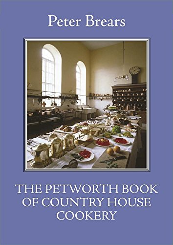 (The Petworth Book of Country House Cookery (The English Kitchen))