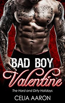 Bad Boy Valentine: The Hard and Dirty Holidays by [Aaron, Celia]