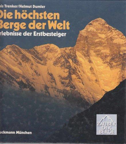 Die höchsten Berge der Welt. Erlebnisse der Erstbesteiger