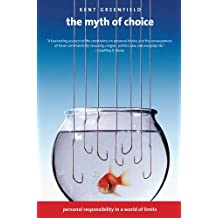 The Myth of Choice: Personal Responsibility in a World of Limits