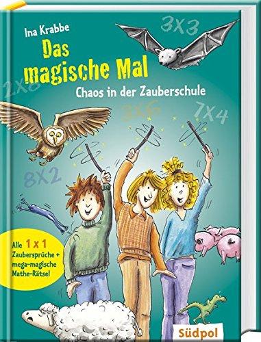 Das magische Mal - Chaos in der Zauberschule (Magischer Mathe-Spaß)