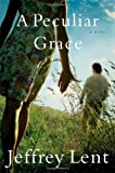img - for A Peculiar Grace: A Novel book / textbook / text book