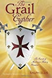 The Grail Cypher: The Secrets of Arthurian History Revealed: Volume 4 (King Jesus Trilogy)