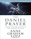 The Daniel Prayer Video Study: Prayer That Moves Heaven and Changes Nations