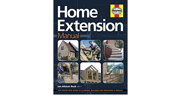 home extension manual the step by step guide to planning managing rh amazon com QuickBooks Manual Step by Step QuickBooks Manual Step by Step
