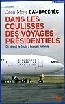 Dans les coulisses des voyages présidentiels par Cambaceres