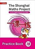 Shanghai Maths – The Shanghai Maths Project Practice Book 1B