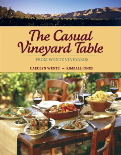The Casual Vineyard Table: From Wente Vineyards by Carolyn Wente, Miriam Lerner Satz, Kimball Jones