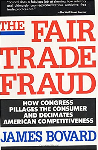 Book The Fair Trade Fraud: How Congress Pillages the Consumer and Decimates American Competitiveness