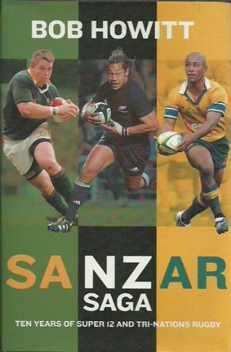 Rugby Tri Nations - Sanzar Saga - Ten Years of Super 12 and Tri-Nations Rugby