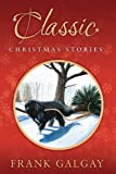 img - for Classic Christmas Stories book / textbook / text book