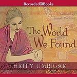 The World We Found   Thrity Umrigar