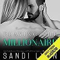 Playing the Millionaire Hörbuch von Sandi Lynn Gesprochen von: Veronica Worthington, David Benjamin Bliss