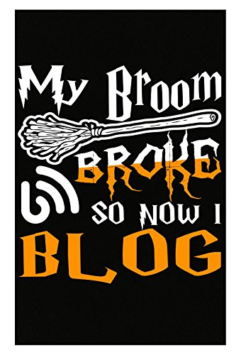 AttireOutfit My Broom Broke So Now I Blog Halloween - Poster -