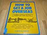 How to Get a Job Overseas, Curtis W. Casewit, 0668057556