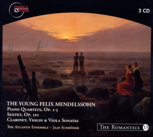 The Young Felix Mendelssohn: Piano Quartets, Op. 1-3; Sextet, Op. 110; Clarinet, Violin & Viola ()