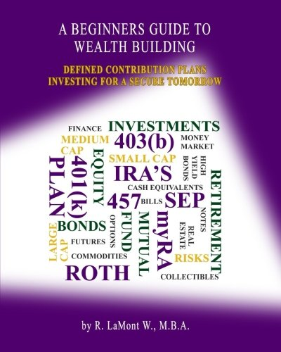 A Beginners Guide to Wealth Building: Defined Contribution Plans Investing For A Secure Tomorrow