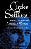Circles and Settings : Role Changes of American Women, Lopata, Helena Znaniecka, 0791417689