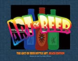 The Art of Beer: Abcs of Beer Bottle Art