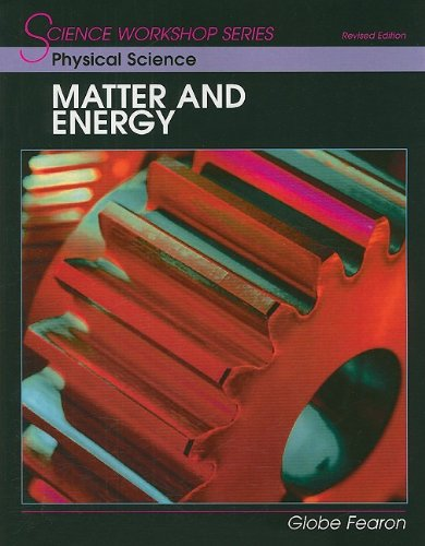 SCIENCE WORKSHOP SERIES:PHYSICAL SCIENCE/MATTER & ENERGY STUDENT'S EDITION 2000C by Globe (Image #1)