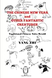 The Chinese New Year and Other Fantastic Creatures, Yang Zhi, 1492752118