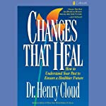 Changes That Heal | Dr. Henry Cloud