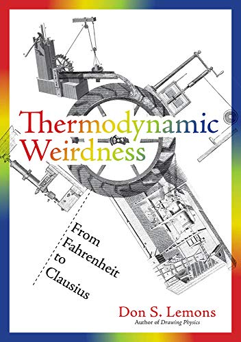 Thermodynamic Weirdness: From Fahrenheit to Clausius (The MIT Press) por Don S. (Professor) Lemons