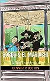 Gordo & El Mariachi: A Tale of Mexico (Gordo Series Book 3)