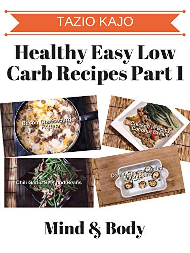 Healthy Easy Low Carb Recipes Part 1