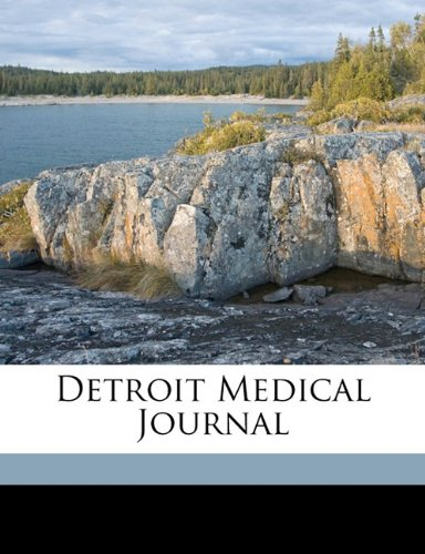 Read Online Detroit Medical Journal Volume 3, no.12 pdf epub