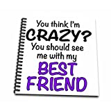3dRose db_163921_2 You Think I'm Crazy You Should See Me with My Best Friend, Purple Memory Book, 12 by 12