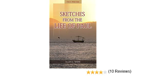 Sketches from the life of paul kindle edition by ellen g white sketches from the life of paul kindle edition by ellen g white religion spirituality kindle ebooks amazon fandeluxe Gallery