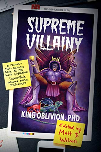 Supreme Villainy: A Behind-the-Scenes Look at the Most (In)Famous Supervillain Memoir Never Published