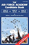 The Air Force Academy Candidate Book, William L. Smallwood and Sue Ross, 0979794307