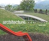 Architecture for Children, Sarah Scott, 0864318545