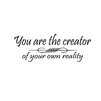 4a932ec1a197 Image Unavailable. Image not available for. Color  You are The Creator of Your  Own Reality ...