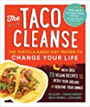 The Taco Cleanse: The Tortilla-Based...