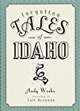 Forgotten Tales of Idaho