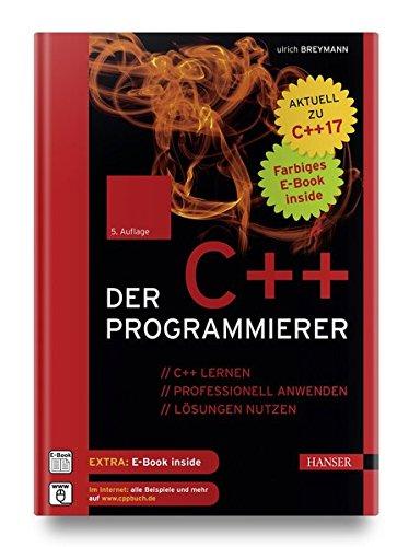 Der C++-Programmierer: C++ lernen – professionell anwenden – Lösungen nutzen. Aktuell zu C++17 Gebundenes Buch – 6. November 2017 Ulrich Breymann 3446448845 C++ (EDV) Programmiersprachen