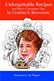 Unforgettable Recipes and Savvy Consumer Tips, Cynthia S. Bercowetz, 0970843070