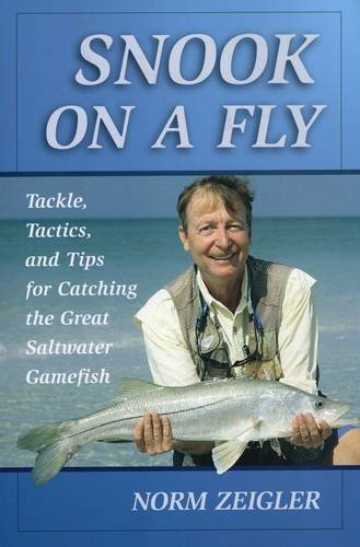 Saltwater Gamefish - Snook on a Fly: Tackle, Tactics, and Tips for Catching the Great Saltwater Gamefish (Fly-fishing Classics)