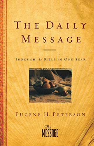 The Daily Message: Through the Bible in One Year (The Message Daily Devotional)