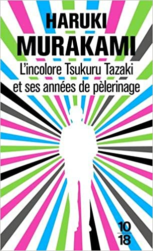 L'Incolore Tsukuru Tazaki - Haruki Murakami